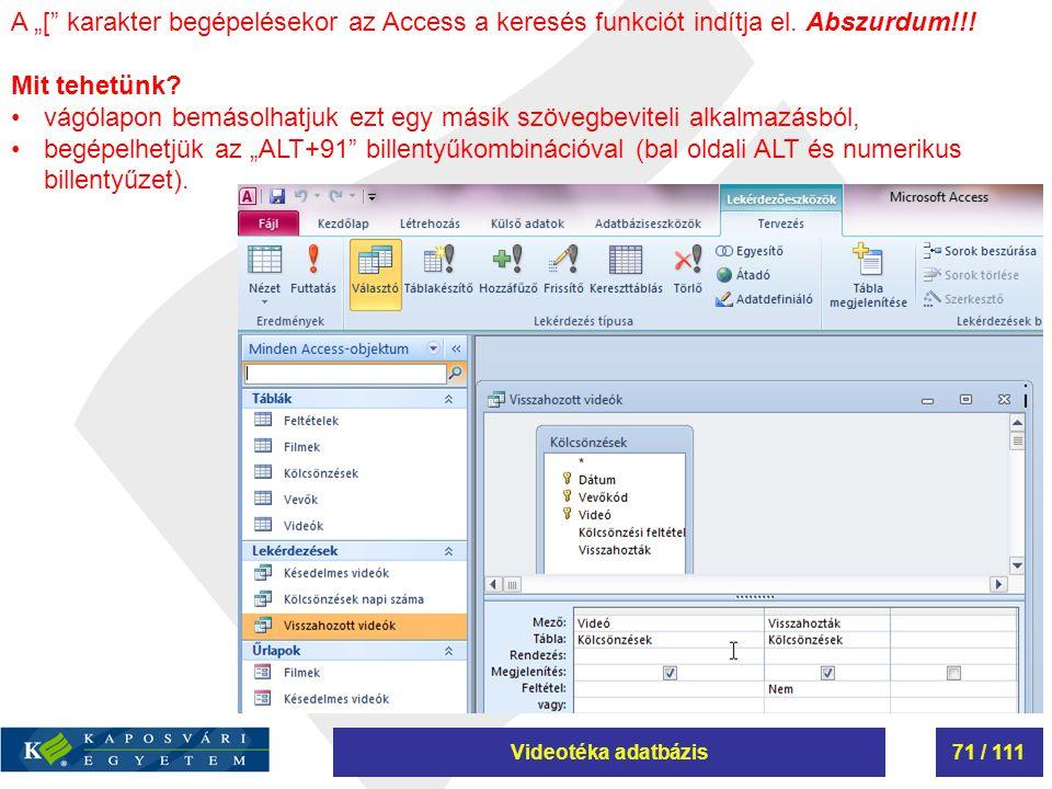 """A """"[ karakter begépelésekor az Access a keresés funkciót indítja el"""